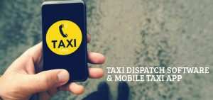 taxi dispatch software mobile taxi app