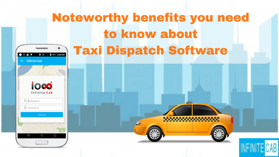 benefits of Taxi Dispatch Software