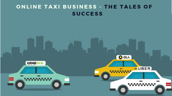 Online Taxi Business - The Tales of Success