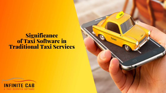 Significance of taxi software in traditional taxi business