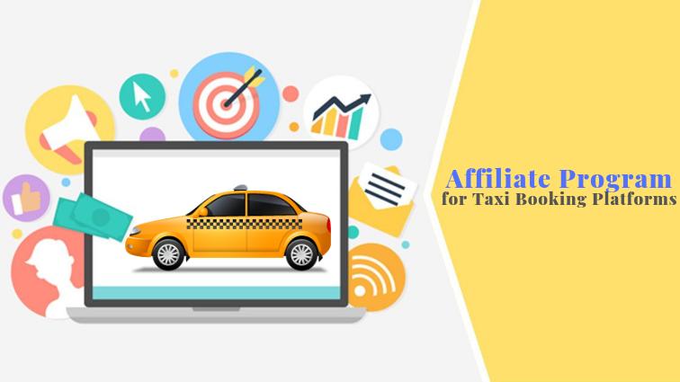 Affiliate Program for Taxi Booking Platforms