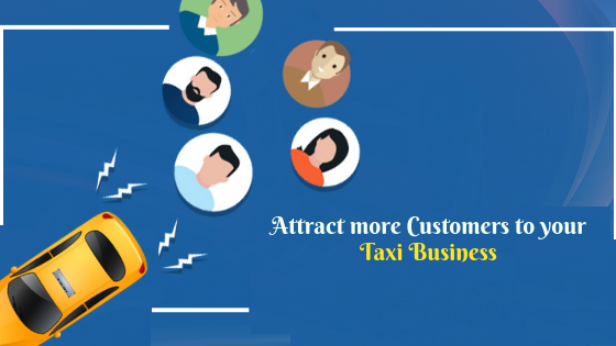 Tips to attract more customers to taxi business